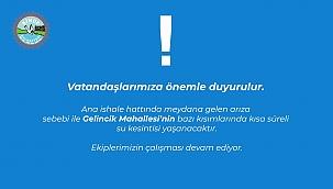 KISA SÜRELİ SU KESİNTİSİ YAŞANACAK!