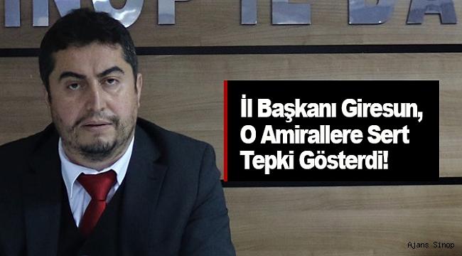 AK Parti İL BAŞKANI Uğur GİRESUN'DAN EMEKLİ AMİRALLERE SERT TEPKİ!