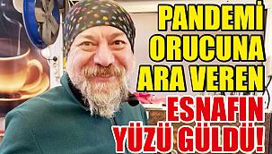 PANDEMİ ORUCUNA ARA VEREN ESNAFIN YÜZÜ GÜLDÜ