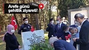 AREFE GÜNÜ ŞEHİTLİK ZİYARETİ!