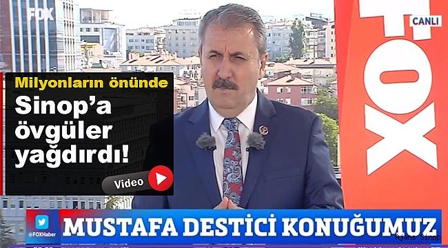 """Destici, """"Sinop'un İnsanı Çok Güzel"""""""