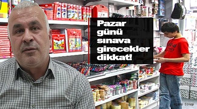 PAZAR GÜNÜ SINAVA GİRECEKLER DİKKAT!