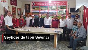 ŞEYHDER'DE TAPU SEVİNCİ