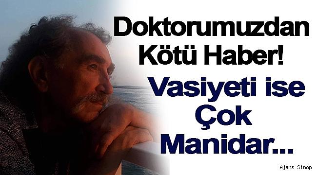 Vasiyeti Sinop'a olan tutkusunu gösterdi!