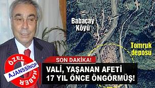 VALİ, YAŞANAN AFETİ 17 YIL ÖNCE ÖNGÖRMÜŞ!