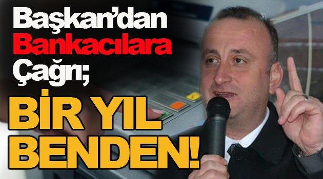 Başkan Ayhan'dan bankacılara çağrı; ATM yerini bir yıl ücretsiz veririz!