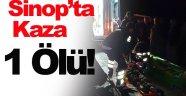 Sinop'ta Trafik kazası 1 ölü!
